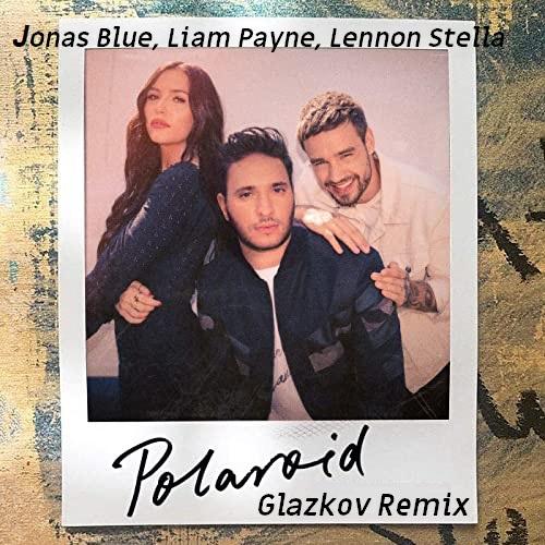 Jonas Blue, Liam Payne, Lennon Stella - Polaroid (Glazkov Remix) [2020]
