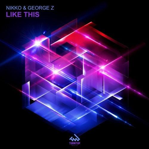 Nikko & George Z - Like This (Club Mix) [2020]
