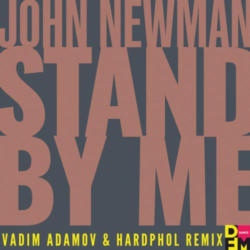 John Newman - Stand By Me (Vadim Adamov & Hardphol Remix) [2020]