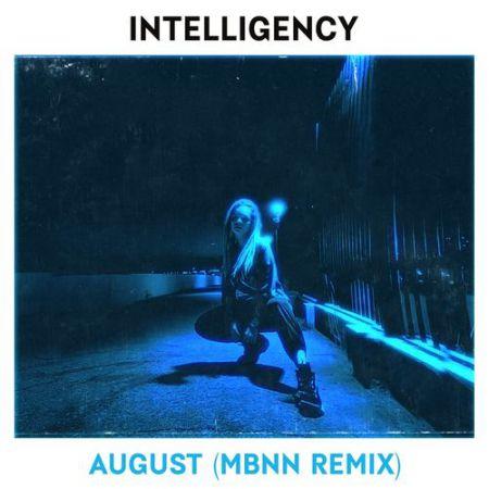 Intelligency - August (Mbnn Remix) [2020]
