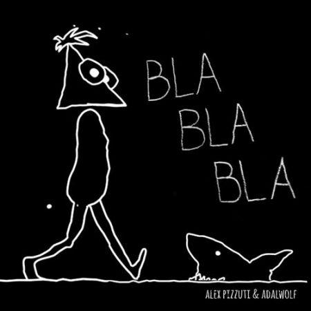 Alex Pizzuti & Adalwolf - Bla Bla Bla (Extended Mix) [2020]