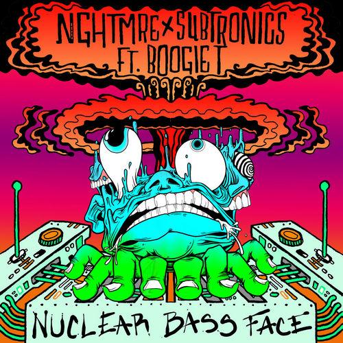 Nghtmre & Subtronics feat. Boogie T - Nuclear Bass Face (Original Mix) [2020]