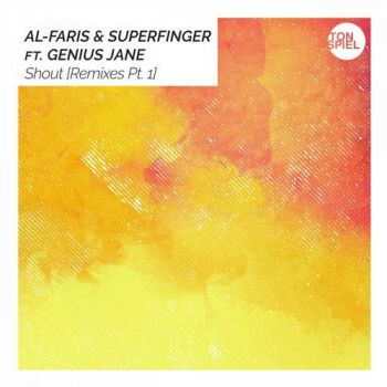 Al-Faris & Superfinger, Genius Jane - Shout (Sascha Kloeber Extended Remix) [2020]