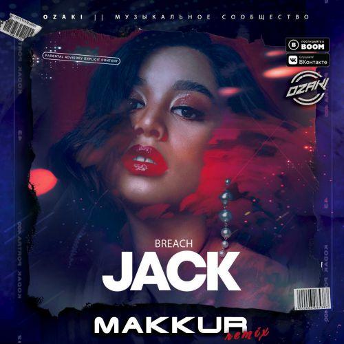 Breach - Jack (Makkur Remix) [2020]
