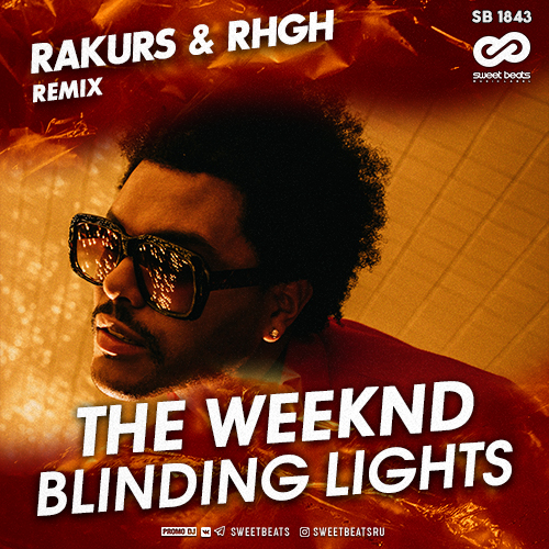 The Weeknd - Blinding Lights (Rakurs & Rhgh Remix) [2020]