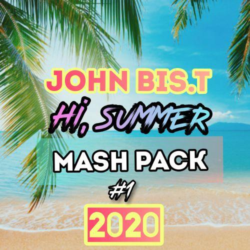 John Bis.T - Hi, Summer Mash Pack #1 [2020]