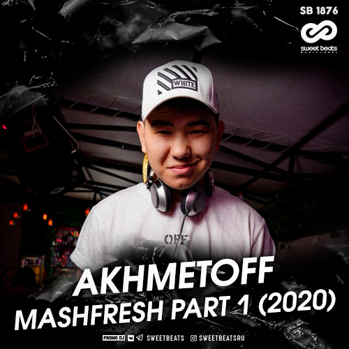 Akhmetoff - Mashfresh Part 1 [2020]