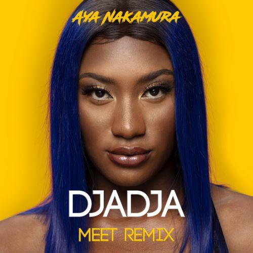 Aya Nakamura - Djadja (Meet Remix) [2020]