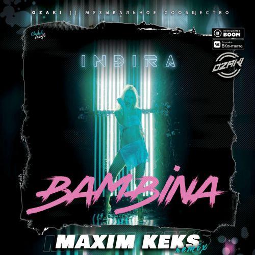 Индира - Bambina (Maxim Keks Remix) [2020]