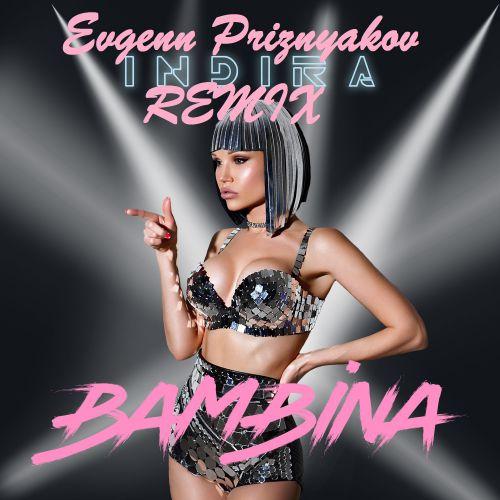 Индира - Bambina (Evgenn Priznyakov Remix) [2020]