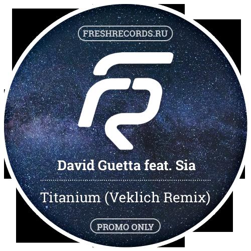 David Guetta feat. Sia - Titanium (Veklich Remix) [2020]
