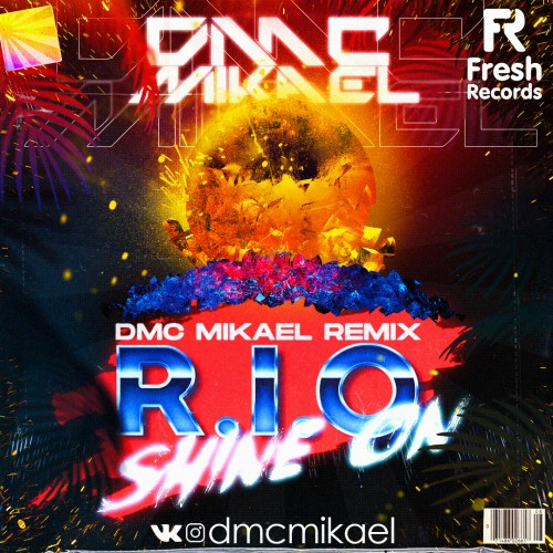 R.I.O. - Shine On (Dmc Mikael Remix) [2020]