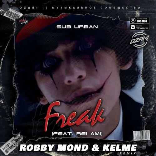 Sub Urban - Freak (feat. Rei Ami) (Robby Mond & Kelme Remix) [2020]