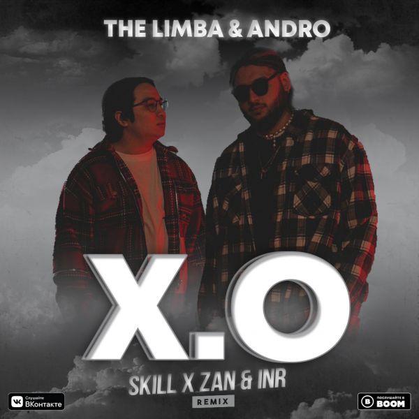 The Limba & Andro - X.O (Skill x Zan & Inr Remix) [2020]