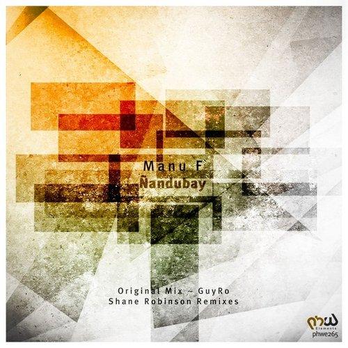 Manu F - Ñandubay (Original Mix; Guyro; Shane Robinson Remix's) [2020]