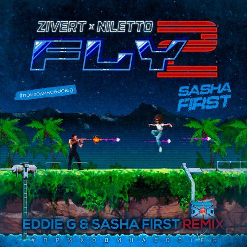 Zivert, Niletto - Fly 2 (Eddie G & Sasha First Remix) [2020]