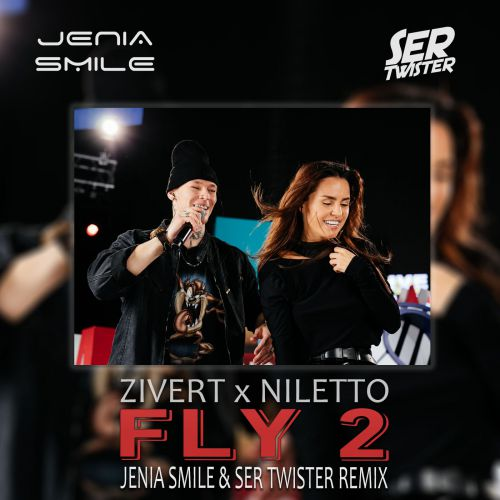 Zivert, NILETTO - Fly 2 (Jenia Smile & Ser Twister Extended Remix).mp3