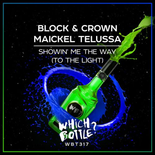 Block & Crown, Maickel Telussa - Showin' Me The Way (To The Light) (Radio Edit; Club Mix) [2020]