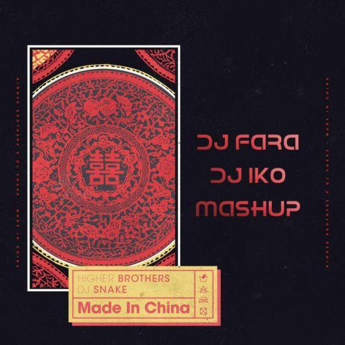 Higher Brothers & DJ Snake & Kolya Funk - Made In China (DJ Fara & DJ Iko Mash Up) [2020]
