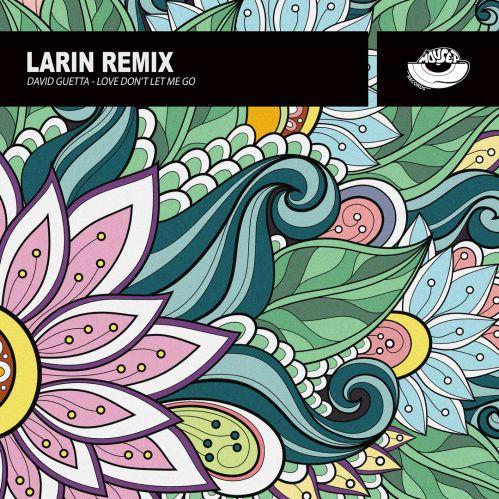 David Guetta - Love Dont Let Me Go (Larin Remix) [2020]