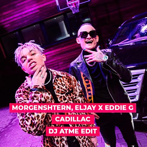 Morgenshtern, Eljay x Eddie G - Cadillac (DJ Atme Edit) [2020]