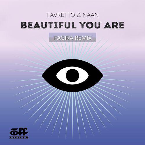 Favretto & Naan - Beautiful You Are (Fagira Remix) [2020]