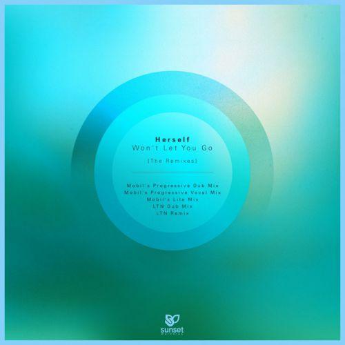 Herself - Won't Let You Go (Mobil's Progressive Vocal Mix; Dub Mix) [2015]