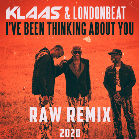 Klaas, Londonbeat - I've Been Thinking About You (Raw Remix) [2020]