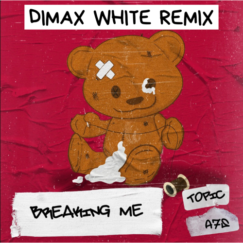 Topic, A7S - Breaking Me (Dimax White Remix) [2020]