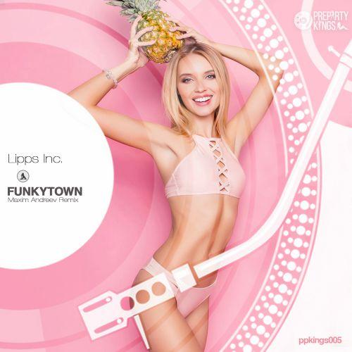 Lipps Inc. - Funkytown (Maxim Andreev Remix) [2020]