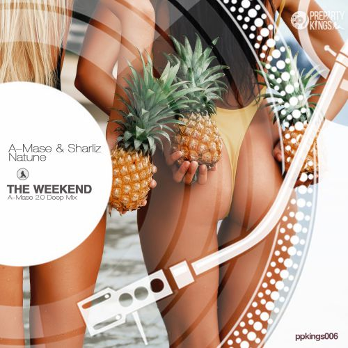 A-Mase & Sharliz, Natune - The Weekend (A-Mase 2.0 Deep Mix) [2020]