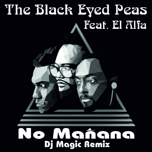 The Black Eyed Peas Feat. El Alfa - No Manana (Dj Magic Remix) [2020]
