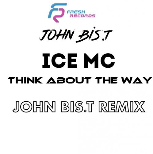 Ice Mc - Think About The Way (John Bis.T Remix) [2020]