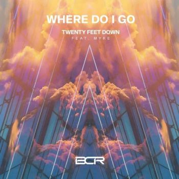 Twenty Feet Down, Myke - Where Do I Go (Extended Mix) [2020]