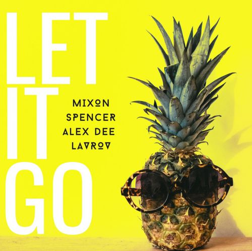 Mixon Spencer x Alex Dee - Let It Go (Extended Mix; Alex Dee; Lavrov Remix's) [2020]