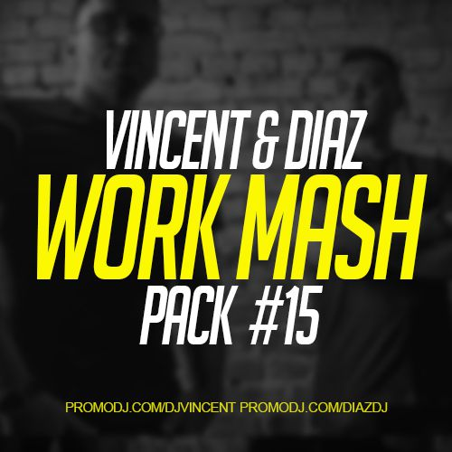 Vincent & Diaz - Work Mash Pack #15 [2020]