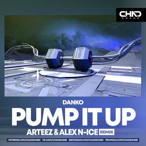Danko - Pump It Up (Arteez & Alex N-Ice Remix) [2020]