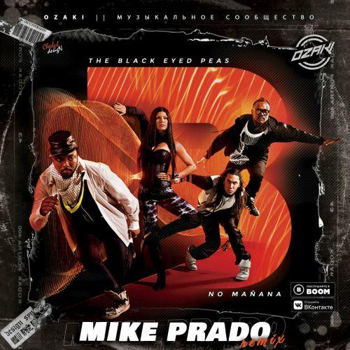 Black Eyed Peas, El Alfa - No Manana (Mike Prado Remix) [2020]