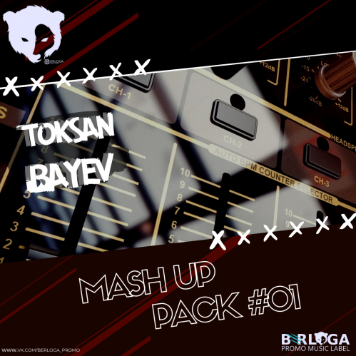 DJ Toksanbayev - Mash Up Pack #01 [2020]