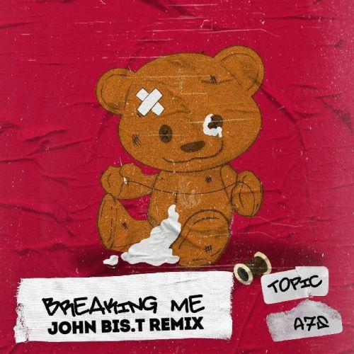 Topic, A7s - Breaking Me (John Bis.T Remix) [2020]