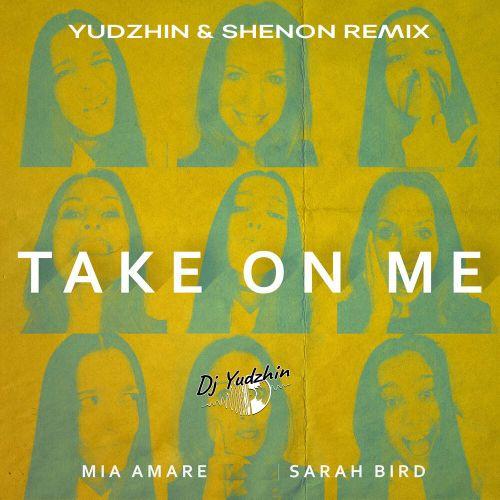 Mia Amare & Sarah Bird - Take On Me (Yudzhin & Serg Shenon Remix) [2020]