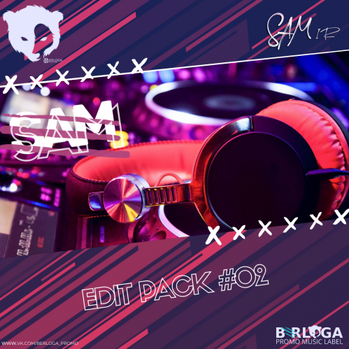 DJ Sam - Edit Pack 01 [2020]