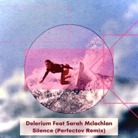 Delerium Feat Sarah Mclachlan - Silence (Perfectov Remix) [2020]