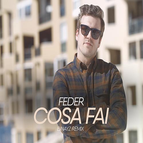 Feder - Cosa Fai (Binayz Remix) [2020]