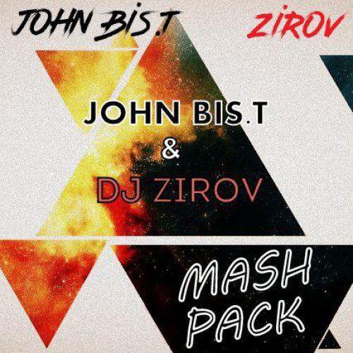 John Bis.T & DJ Zirov - Mash Pack [2020]