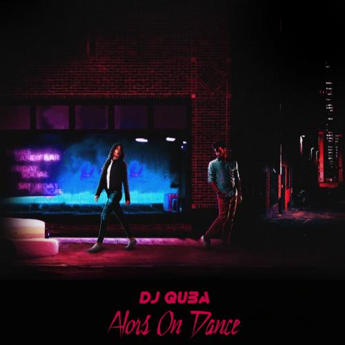 Dj Quba - Alors On Dance (Original Mix) [2020]
