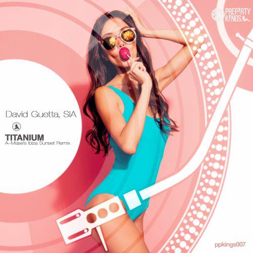 David Guetta feat. Sia - Titanium (A-Mase's Ibiza Sunset Remix) [2020]