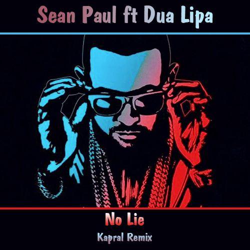 Sean Paul feat. Dua Lipa - No Lie (Kapral Extended Mix) [2020]