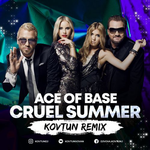 Ace Of Base - Cruel Summer (Kovtun Remix) [2020]