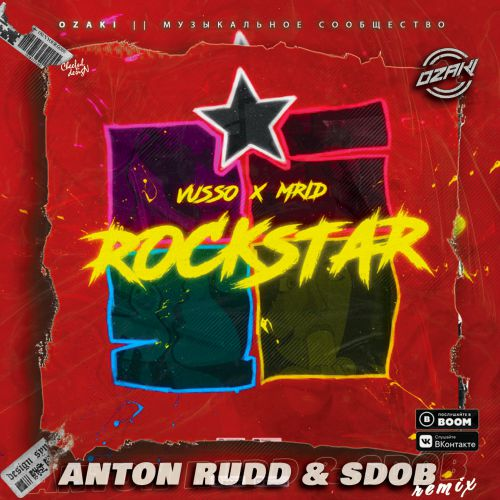 Vusso, Mrid - Rockstar (Anton Rudd & Sdob Remix) [2020]